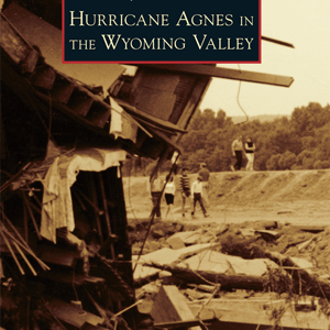 Hurricane Agnes Wyoming Valley Cover
